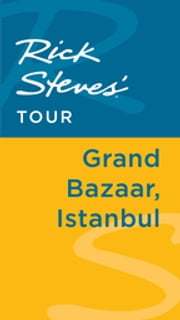 Rick Steves' Tour: Grand Bazaar, Istanbul ebook by Lale Surmen Aran,Tankut Aran