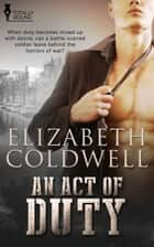 An Act of Duty ebook by Elizabeth Coldwell
