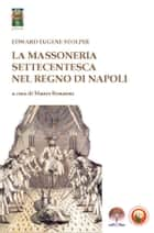 La Massoneria Settecentesca nel Regno di Napoli ebook by EDWARD EUGENE STOLPER