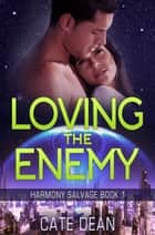 Loving the Enemy ebook by Cate Dean