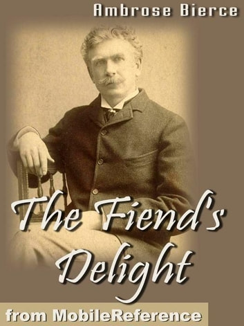 The Fiend's Delight (Mobi Classics) ebook by Ambrose Bierce