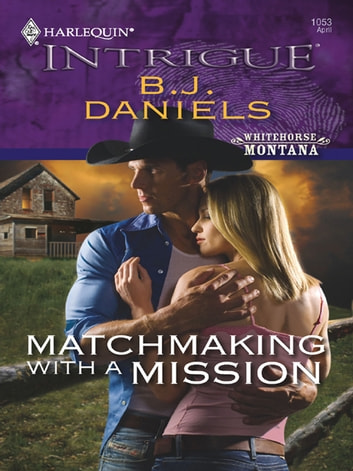 Matchmaking with a Mission ebook by B.J. Daniels