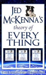 Jed McKenna's Theory of Everything: The Enlightened Perspective ebook by Jed McKenna