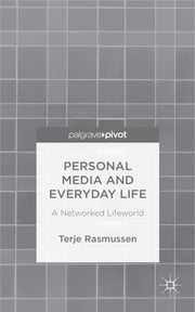 Personal Media and Everyday Life - A Networked Lifeworld ebook by Terje Rasmussen