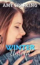 Winter Untold - Summer Unplugged, #3 ebook by Amy Sparling