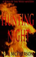 Hunting Night ebook by F.M. McPherson