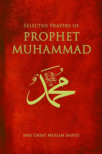 Selected Prayers Of Prophet Muhammad ebook by M. Fethullah Gülen