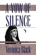 Vow of Silence ebook by Veronica Black