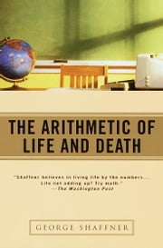 The Arithmetic of Life and Death ebook by George Shaffner