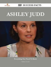 Ashley Judd 209 Success Facts - Everything you need to know about Ashley Judd ebook by Nathan Acevedo