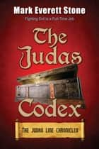 The Judas Codex ebook by Mark Everett Stone