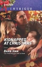 Kidnapped at Christmas 電子書 by Barb Han