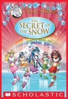Thea Stilton Special Edition: The Secret of the Snow ebook by Thea Stilton