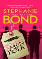 Body Movers: 3 Men and a Body (A Body Movers Novel, Book 3) ebook by Stephanie Bond