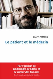 Le patient et le médecin ebook by Marc Zaffran