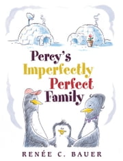 Percy's Imperfectly Perfect Family ebook by Renée C. Bauer
