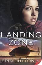 Landing Zone ebook by Erin Dutton