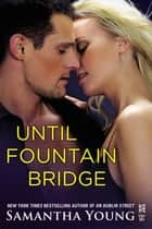 Until Fountain Bridge - (InterMix) ebook by Samantha Young