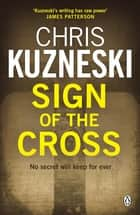 Sign of the Cross ebook by Chris Kuzneski