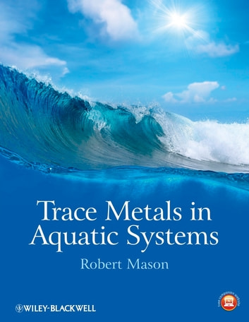 Trace Metals in Aquatic Systems ebook by Robert P. Mason