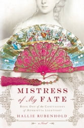 Mistress of My Fate ebook by Hallie Rubenhold