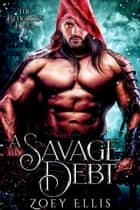 A Savage Debt ebook by Zoey Ellis