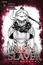 Goblin Slayer Side Story: Year One, Chapter 9 ebook by Kumo Kagyu, Kento Sakaeda, Shingo Adachi,...