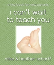 I Can't Wait to Teach You ebook by Mike Scharff