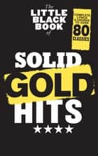 The Little Black Songbook of Solid Gold Hits ebook by Wise Publications