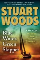 Blue Water, Green Skipper ebook by Stuart Woods,Stephen Collins