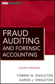 Fraud Auditing and Forensic Accounting ebook by Tommie W. Singleton,Aaron J. Singleton