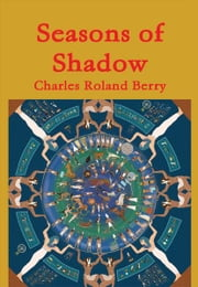 Seasons of Shadow ebook by Charles Roland Berry