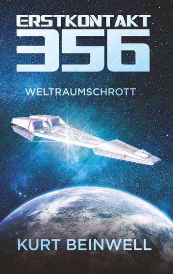 Erstkontakt 356 - Weltraumschrott eBook by Kurt Beinwell