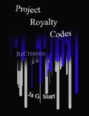 Project Royalty Codes ReCreation ebook by Ja G. Starr