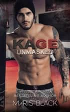 Kage Unmasked ebook by Maris Black