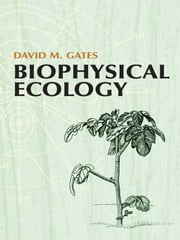 Biophysical Ecology ebook by David M. Gates
