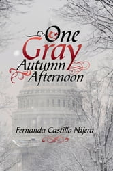One Gray Autumn Afternoon ebook by Fernanda Castillo Najera