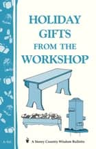 Holiday Gifts from the Workshop ebook by Editors of Storey Publishing