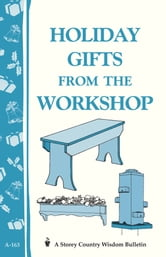 Holiday Gifts from the Workshop - Storey's Country Wisdom Bulletin A-163 ebook by Storey Publishing, LLC