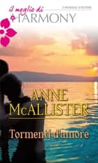 Tormenti d'amore ebook by Anne Mcallister