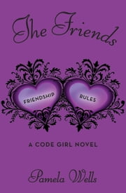 The Friends - Friendship Rules ebook by Pamela Wells