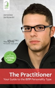 The Practitioner: Your Guide to the ISTP Personality Type ebook by Jaroslaw Jankowski