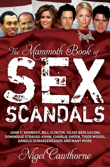 The Mammoth Book of Sex Scandals ebook by Nigel Cawthorne