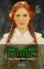 Lucy Maud Montgomery: Anne of Green Gables Complete Collection (Book House) ebook by Lucy Maud Montgomery