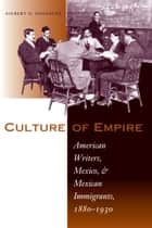 Culture of Empire ebook by Gilbert G. González