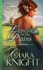 Love on the Plains e-bog by Ciara Knight