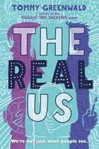 The Real Us ebook by Tommy Greenwald, J.  P. Coovert