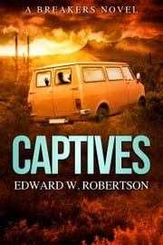 Captives ebook by Edward W. Robertson