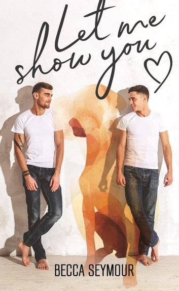 Let Me Show You ebook by Becca Seymour