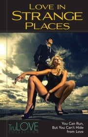 Love In Strange Places - TruLOVE Collection ebook by Anonymous,BroadLit